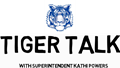 Tiger Talk with superintendent Kathi Powers