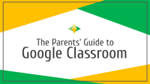 Parent's Guide to Google Classroom (PDF)