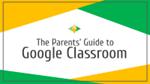 Parent's Guide to Google Classroom (PDF)